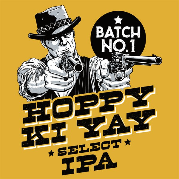 Hoppy Ki Yay Select IPA Batch 1